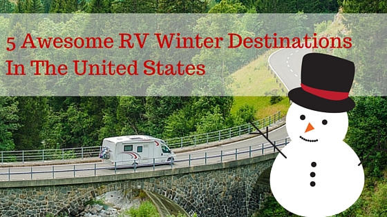 5 awesome rv winter destinations in the united states for Winter getaways in the us