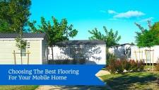 Choosing The Best Flooring For Your Mobile Home