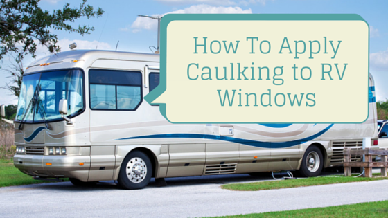 How To Apply Caulking To Rv Window Basic Components