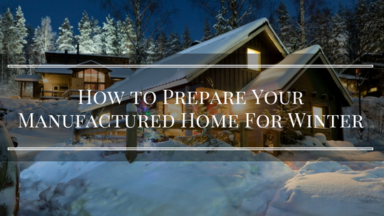 How to Prepare Your Manufactured Home For Winter