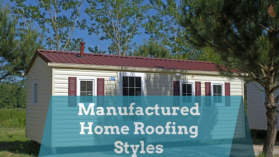 Manufactured Home Roofing Styles Basic Components