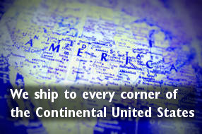 We ship to every corner of the Continental United States