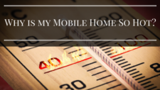 Why is my Mobile Home So Hot